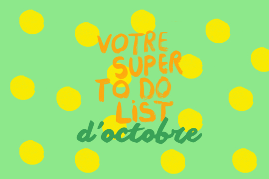 Votre super to-do list d'octobre